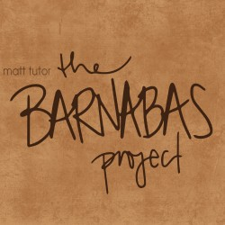 Matt Tutor The Barnabas Project